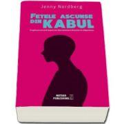 Jenny Nordberg, Fetele ascunse din Kabul. O aparare secreta impotriva discriminarii femeilor in Afganistan