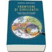 Veronica Dumitrascu, Frontiere si civilizatii
