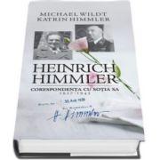 Michael Wildt, Heinrich Himmler. Corespondenta cu sotia sa (1927-1945)