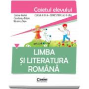 Limba si literatura romana, caietul elevului pentru clasa a III-a, semestrul al II- lea. Constanta Balan, Corina Andrei si Nicoleta Stan