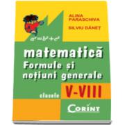 Alina Paraschiva, Matematica. Formule si notiuni generale pentru clasele 5-8