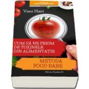 Vani Hari - Metoda Food Babe, Cum sa ne ferim de toxinele din alimentatie