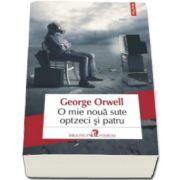 George Orwell, O mie noua sute optzeci si patru. Editia 2016