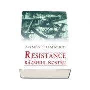 Resistence. Razboiul nostru
