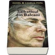 Salbaticul din Balcani (Daniel si Camelia Popa)