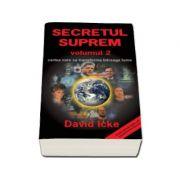Secretul suprem - Volumul 2. Cartea care va transforma intreaga lume (David Icke)