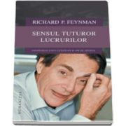 Richard P Feynman, Sensul tuturor lucrurilor. Gandurile unui cetatean si om de stiinta