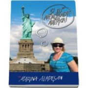 Marina Almasan, Si eu am descoperit America! Jurnal de calatorie la New York