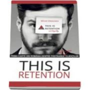 This is Retention - Prima carte din Romania despre pastrarea clientilor