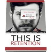 This is Retention - Prima carte din Romania despre pastrarea clientilor