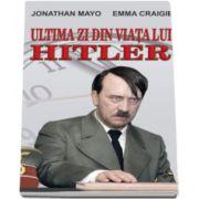 Jonathan Mayo, Ultima zi din viata lui Hitler