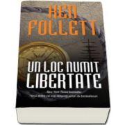 Ken Follett, Un loc numit libertate - Colectia Carte de buzunar