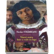 Nicolae Strambeanu, Vineri seara intr-o vale cu lupi