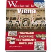 Weekend la Viena - Intinerarii, shopping, restaurante, hoteluri. Contine harta orasului