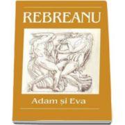 Adam si Eva - Liviu Rebreanu - Editia I