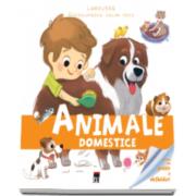 Animale domestice - Enciclopedia celor mici (Larousse)