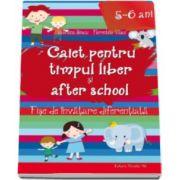 Caiet pentru Timpul Liber si After School - 72 fise de invatare diferentiata pentru 5-6 ani (Valentina Iliescu)