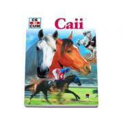 Caii - Ce si cum