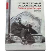 Giuseppe Tomasi di Lampedusa - Calator prin Europa. Epistolar 1925-1930