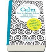 Gayatri Devi, Calm - Cum sa-ti gasesti linistea intr-o lume stresanta si agitata