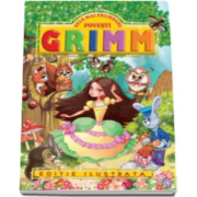 Fratii Grimm, Cele mai frumoase povesti - Editie ilustrata