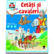 Cetati si cavaleri - Ce si cum junior (Tessloff)