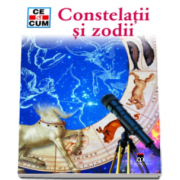 Constelatii si zodii. Colectia Ce si cum