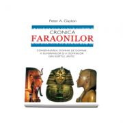 Cronica faraonilor. Consemnarea, domnie de domnie, a suveranilor si a domniilor din Egiptul antic