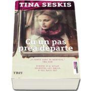 Tina Seskis, Cu un pas prea departe
