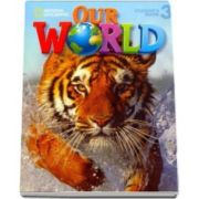 Curs de limba engleza Our World level 3 Students Book with CD, manualul elevului pentru clasa a II-a - National Geographic Learning
