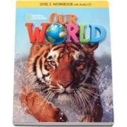 Curs de limba engleza Our World level 3 Workbook with Audio CD, caietul elevului pentru clasa a II-a - National Geographic Learning