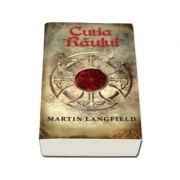 Cutia Raului - Carte de buzunar (Martin Langfield)
