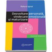 Raluca Ignat - Dezvoltare personala, vindecare emotionala si maturizare - 12 povestiri terapeutice