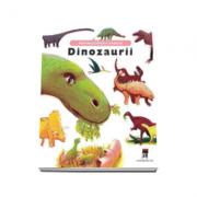 Dinozaurii - Minienciclopedii Larousse