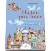 Anca Semacovschi, Haihui prin lume - Volumul I. O calatorie in versuri pe aripile imaginatiei