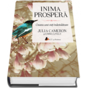 Inima prospera - Crearea unei vieti indestulatoare (Julia Cameron si Emma Lively)