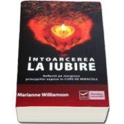 Marianne Williamson, Intoarcerea la iubire