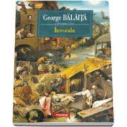 George Balaita, Invoiala
