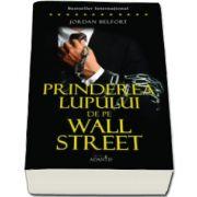 Jordan Belfort - Prinderea Lupului de pe Wall Street - Volumul 2