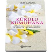 Ulrich Dupree, Kukulu Kumuhana - Miracolul binecuvantarilor in traditia Hooponopono