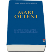 Alex Mihai Stoenescu, Mari olteni