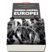 Sorin Bocancea, Marsul asupra Europei. Noile dimensiuni ale migratiei