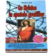 Mihaela Ion - Cu Hristos in spatele gratiilor - carte document