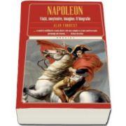 Alan Forrest, Napoleon. Viata, mostenire, imagine. O biografie
