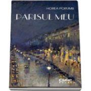 Horea Porumb, Parisul meu. Din jurnalul unui francez prin adoptie
