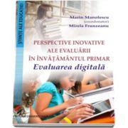 Marin Manolescu, Perspective inovative ale evaluarii in invatamantul primar - Evaluarea digitala