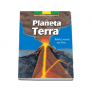 Planeta Terra. Relieful, vulcanii, apa, clima...