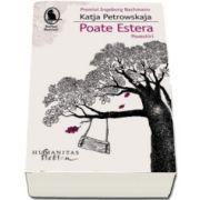 Poate Estera - Povestiri. Katja Petrowskaja - Colectia Raftul Denisei