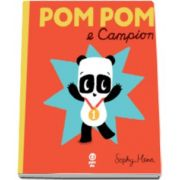 Sophy Henn, Pom Pom e campion (Ilustratii de Sophy Henn)
