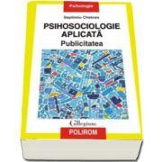Septimiu Chelcea, Psihosociologie aplicata - Publicitatea